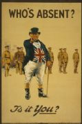Who's absent? Is it you? Vintage British WW1 Poster.